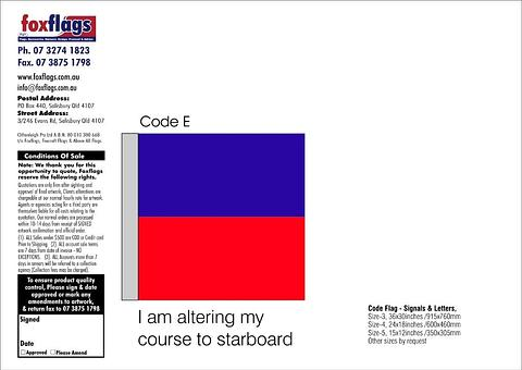 Code E Size 3 (I'M ALTERING MY COURSE TO STARBOARD)
